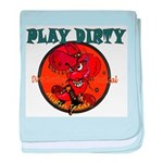 PLAY DIRTY baby blanket