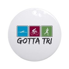 Gotta Tri (Triathlon) Ornament (Round)