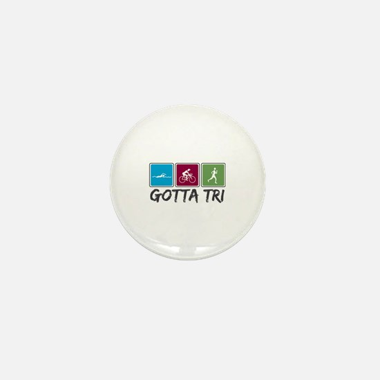 Gotta Tri (Triathlon) Mini Button