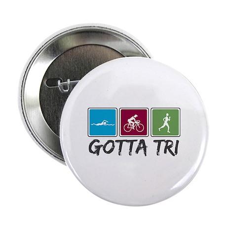 "Gotta Tri (Triathlon) 2.25"" Button"