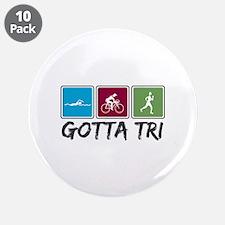 """Gotta Tri (Triathlon) 3.5"""" Button (10 pack)"""