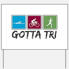 Gotta Tri (Triathlon) Yard Sign