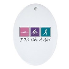 Tri Like A Girl (Triathlete) Ornament (Oval)