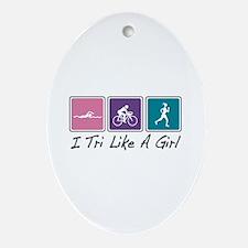 Tri Like A Girl (Triathlete) Ornament (Oval)