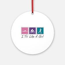 Tri Like A Girl (Triathlete) Ornament (Round)