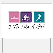 Tri Like A Girl (Triathlete) Yard Sign