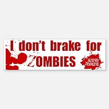 I Dont Brake for Zombies Bumper Bumper Sticker