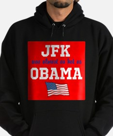 JFK as hot as OBAMA Hoodie