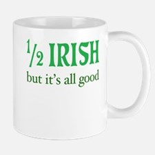 Half Irish All Good Mug