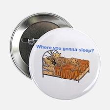 """CBr Where you gonna sleep 2.25"""" Button"""
