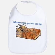 CBr Where you gonna sleep Bib