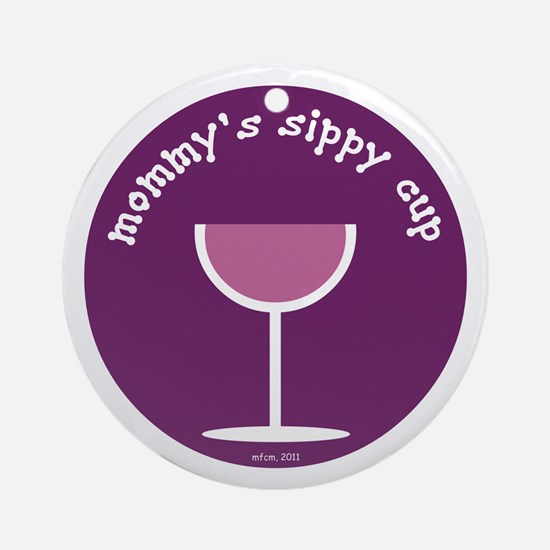 Mommy's Sippy Cup Ornament (Round)