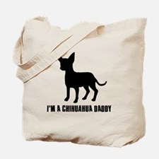i'm a chihuahua daddy Tote Bag