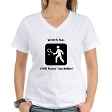 Watch Me...Tennis. Shirt