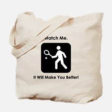 Watch Me...Tennis. Tote Bag
