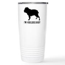 i'm a bulldog daddy Travel Mug