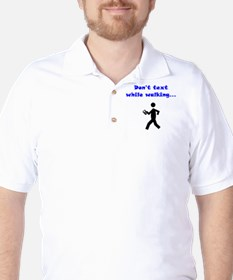 Don't Text While Walking Golf Shirt