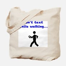 Don't Text While Walking Tote Bag