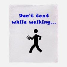 Don't Text While Walking Throw Blanket