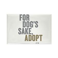 For Dog's Sake, Adopt Rectangle Magnet