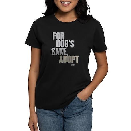 For Dog's Sake, Adopt Women's Dark T-Shirt
