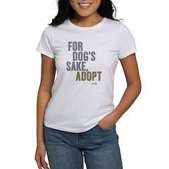 For Dog's Sake, Adopt Women's T-Shirt