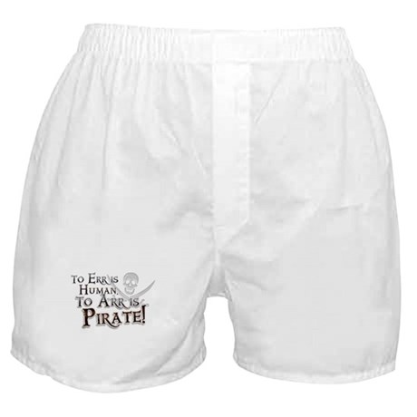 To Arr is Pirate! Funny Boxer Shorts