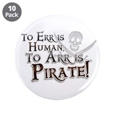 "To Arr is Pirate! Funny 3.5"" Button (10 pack)"
