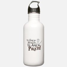 To Arr is Pirate! Funny Water Bottle