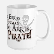 To Arr is Pirate! Funny Large Mug