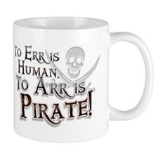 To Arr is Pirate! Funny Small Mug