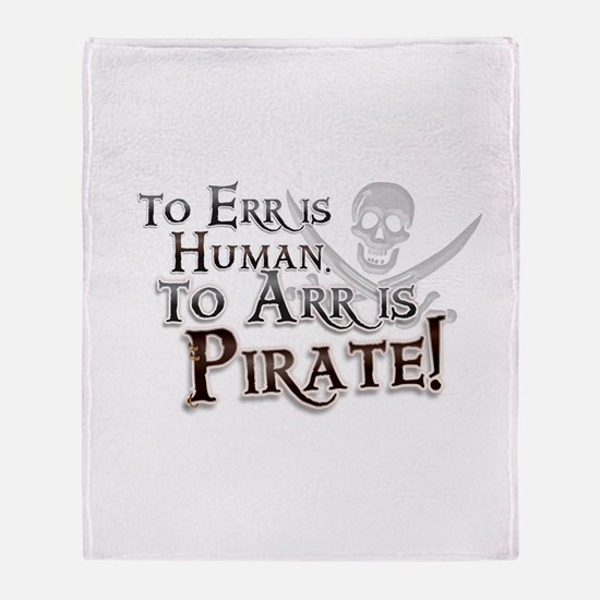 To Arr is Pirate! Funny Throw Blanket