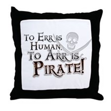 To Arr is Pirate! Funny Throw Pillow