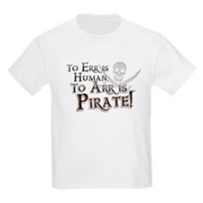 To Arr is Pirate! Funny T-Shirt