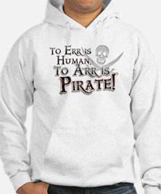 To Arr is Pirate! Funny Jumper Hoody