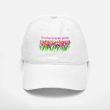 I'd rather be in my garden Baseball Baseball Cap