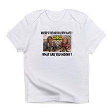 WHERE'S THE CERTIFICATE? Infant T-Shirt