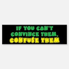 Convince vs Confuse Them Sticker (Bumper)