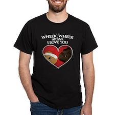 Wheek, Wheek means I LoveYou T-Shirt