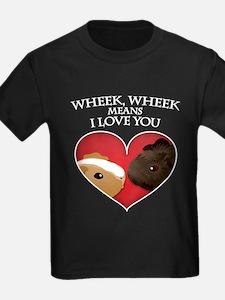 Wheek, Wheek means I LoveYou T