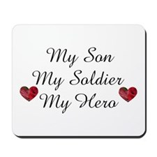My Son, My Soldier, My Hero Mousepad