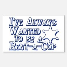 Rent-a-Cop Funny Rectangle Decal