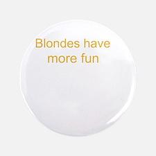 "Blonde Fun 3.5"" Button (100 pack)"