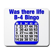 Was there life B-4 Bingo Mousepad