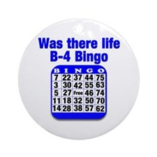 Was there life B-4 Bingo Ornament (Round)
