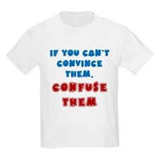Convince vs Confuse Them T-Shirt