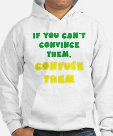 Convince vs Confuse Them Hoodie