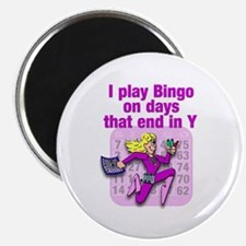 """I play Bingo on days that end in Y 2.25"""" Magnet (1"""