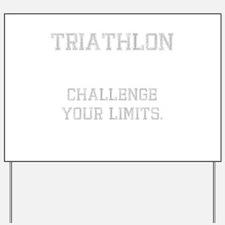 Triathlon Challenge Your Limi Yard Sign