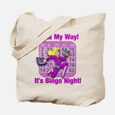 Outta My Way! It's Bingo Night! Tote Bag